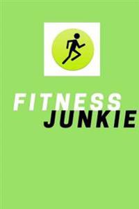 Fitness Junkie - Daily Workout Log: (6 X 9) Exercise Journal, 90 Pages, Smooth Durable Matte Cover