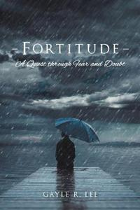Fortitude: A Quest Through Fear and Doubt