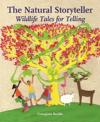 The Natural Storyteller: Wildlife Tales for Telling