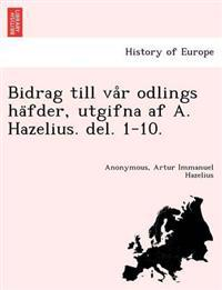 Bidrag Till Va R Odlings Ha Fder, Utgifna AF A. Hazelius. del. 1-10. - Artur Immanuel Hazelius pdf epub