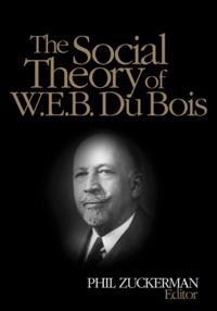 Social Theory of W.E.B. Du Bois