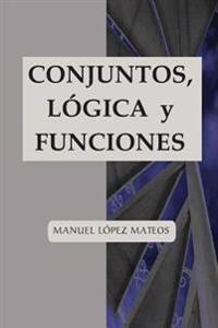 Conjuntos, Lógica Y Funciones
