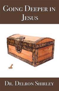 Going Deeper in Jesus