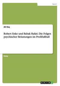 Robert Enke Und Babak Rafati. Die Folgen Psychischer Belastungen Im Profifuball