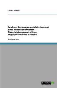 Beschwerdemanagement ALS Instrument Eines Kundenorientierten Dienstleistungscontrollings