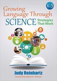 Growing Language Through Science, K-5