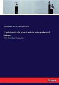 Practical physics for schools and the junior students of colleges