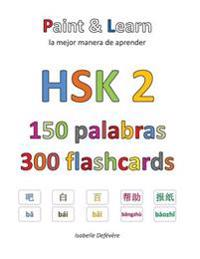 Hsk 2 150 Palabras 300 Flashcards: Paint & Learn