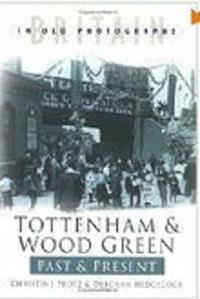 Tottenham & Wood Green Past & Present