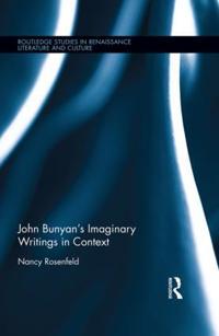 John Bunyan's Imaginary Writings in Context