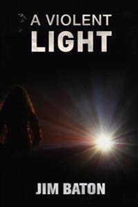 A Violent Light
