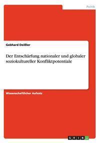 Der Entsch rfung Nationaler Und Globaler Soziokultureller Konfliktpotentiale