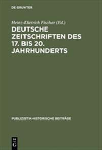 Deutsche Zeitschriften Des 17. Bis 20. Jahrhunderts