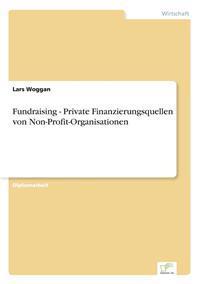 Fundraising - Private Finanzierungsquellen Von Non-Profit-Organisationen