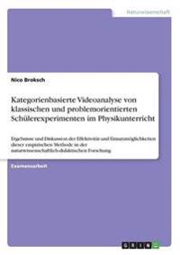 Kategorienbasierte Videoanalyse Von Klassischen Und Problemorientierten Schulerexperimenten Im Physikunterricht