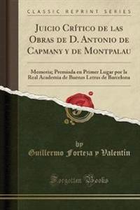 Juicio Crítico de las Obras de D. Antonio de Capmany y de Montpalau
