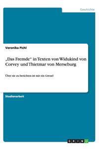 """""""Das Fremde"""" in Texten Von Widukind Von Corvey Und Thietmar Von Merseburg"""