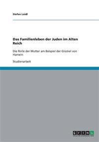 Das Familienleben der Juden im Alten Reich