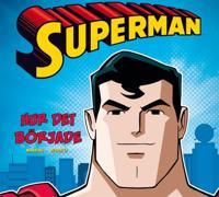 Superman - hur det började