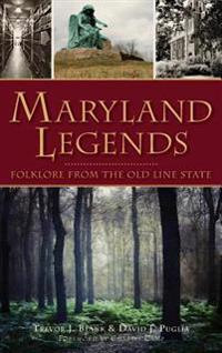 Maryland Legends: Folklore from the Old Line State