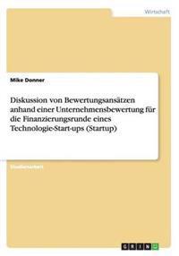 Diskussion Von Bewertungsansatzen Anhand Einer Unternehmensbewertung Fur Die Finanzierungsrunde Eines Technologie-Start-Ups (Startup)