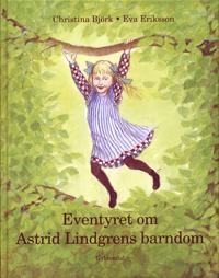 Eventyret om Astrid Lindgrens barndom