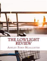 The Lowlight Review: Because You Don't Need to Be Wealthy to Have a Rich Life