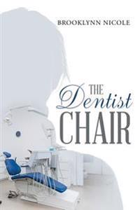 The Dentist Chair