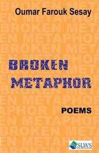 Broken Metaphor