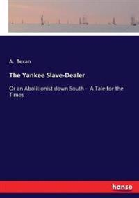 The Yankee Slave-Dealer