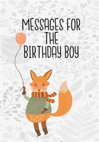 Messages for the Birthday Boy: Birthday Books for Boys, Birthday Journal Notebook for Birthday Wishes, Messages & Doodling, 7 X 10, 120 Blank Pages (