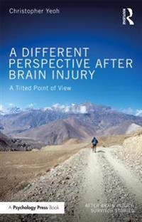 Different Perspective After Brain Injury