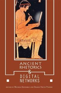 Ancient Rhetorics and Digital Networks