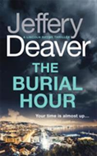 The Burial Hour - Jeffery Deaver - pocket (9781473618664)     Bokhandel