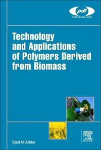 Technology and Applications of Polymers Derived from Biomass