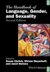 The Handbook of Language, Gender, and Sexuality