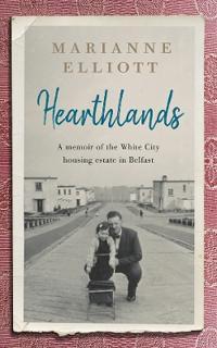 Hearthlands: A Memoir of the White City Housing Estate in Belfast