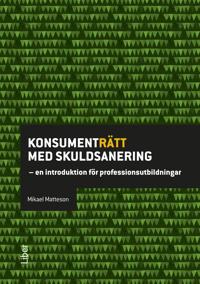 Konsumenträtt med skuldsanering : en introduktion för professionsutbildningar