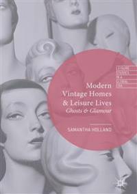 Modern Vintage Homes & Leisure Lives