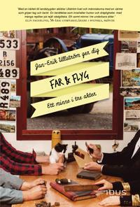 Far & Flyg - ett minne i tre akter