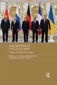 The Return of the Cold War: Ukraine, the West and Russia