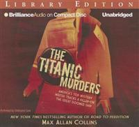 The Titanic Murders: America's Top Mystery Writer Tracks a Killer on a Great Doomed Ship