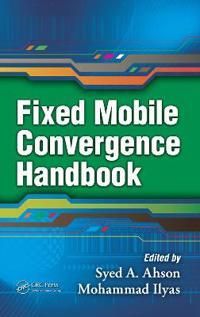 Fixed Mobile Convergence Handbook