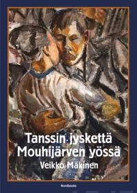 Tanssin jyskettä Mouhijärven yössä. Romaani