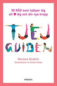 Tjejguiden : 50 råd som hjälper dig att älska dig själv och din nya kropp