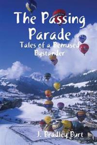 The Passing Parade: Tales of a Bemused Bystander