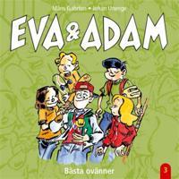 Eva & Adam : Bästa ovänner - Vol. 3