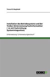 Installation Des Betriebssystems Und Der Treiber (Unterweisung Fachinformatiker / -In Mit Fachrichtung Systemintegration)