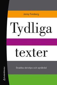 Tydliga texter : snabba skrivtips och språkråd