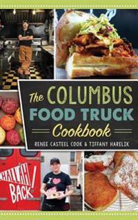 The Columbus Food Truck Cookbook